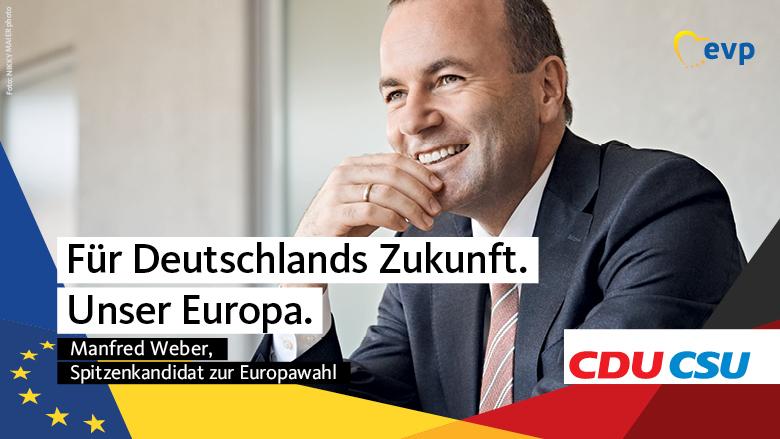 Unser Spitzenkandidat f�r Europa: Manfred Weber
