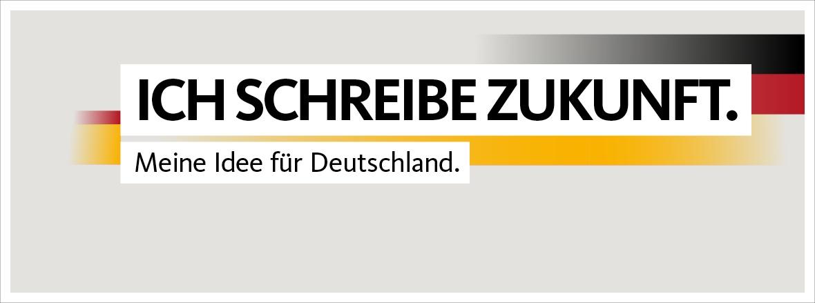 Ich schreibe Zukunft. Meine Idee für Deutschland.