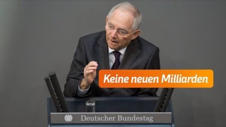 Schäuble: Keine neuen Milliarden
