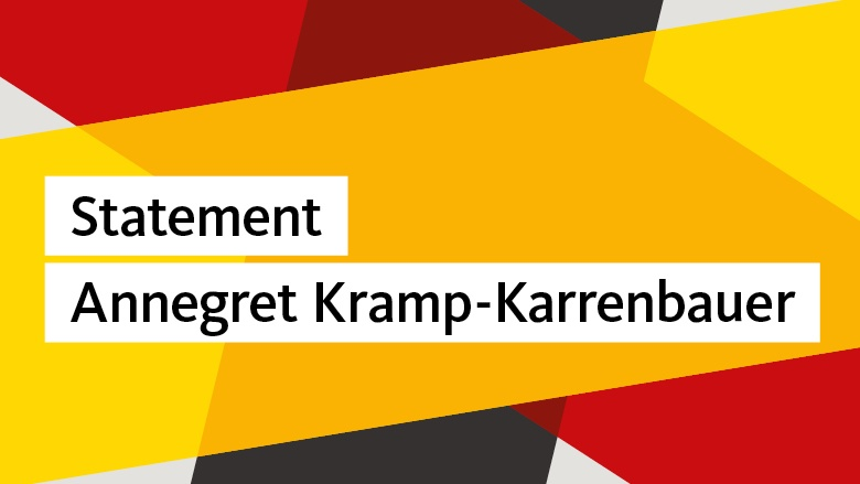 Statement Annegret Kramp-Karrenbauer