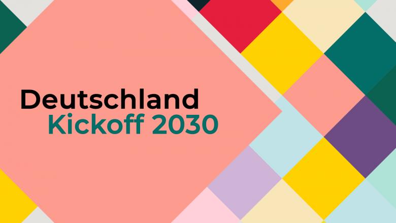 Deutschland Kickoff 2030