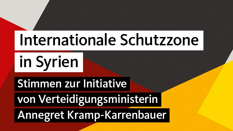 Stimmen zur Initiative von Verteidigungsministerin Annegret Kramp-Karrenbauer