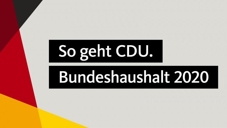 So geht CDU. Bundeshaushalt