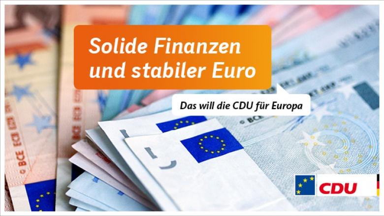 Solide Finanzen und stabiler Euro - Das will die CDU für Europa