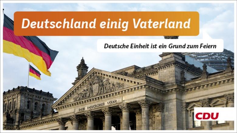 Deutschland einig Vaterland - Deutsche Einheit ist ein Grund zum Feiern