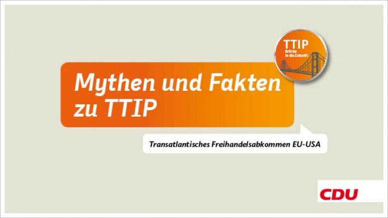 Mythen & Fakten zu TTIP - Das Transatlantische Freihandelsabkommen