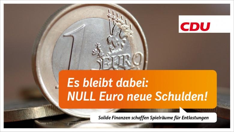 Es bleibt dabei: NULL Euro neue Schulden!