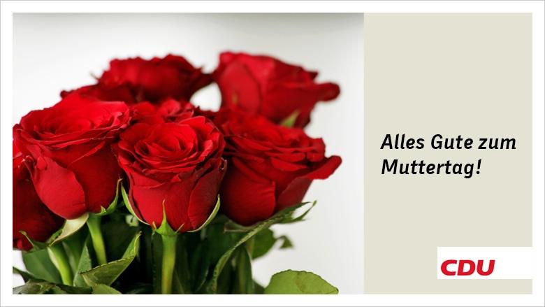 Alles Gute zum Muttertag - Die CDU dankt allen Müttern!