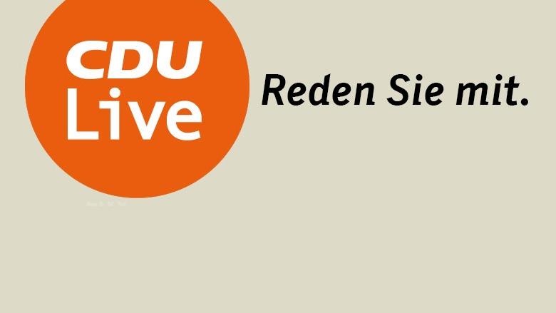 CDU Live. Reden Sie mit.