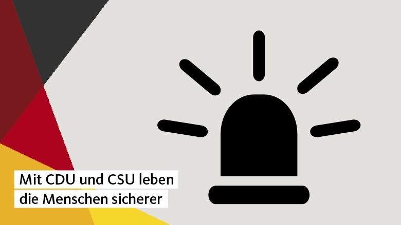 Mit CDU und CSU leben die Menschen sicherer