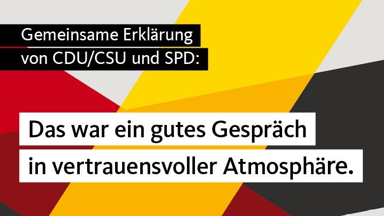 Gemeinsame Erklärung von CDU/CSU und SPD zum heutigen Treffen der Partei- und Frak-tionsvorsitzenden