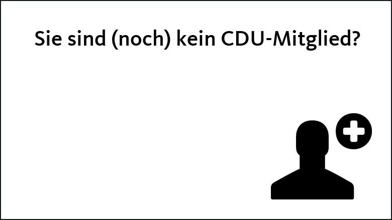 Sie sind (noch) kein CDU-Mitglied?