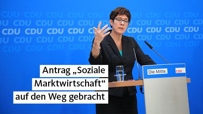 Annegret Kramp-Karrenbauer: Antrag zur Sozialen Marktwirtschaft auf den Weg gebracht