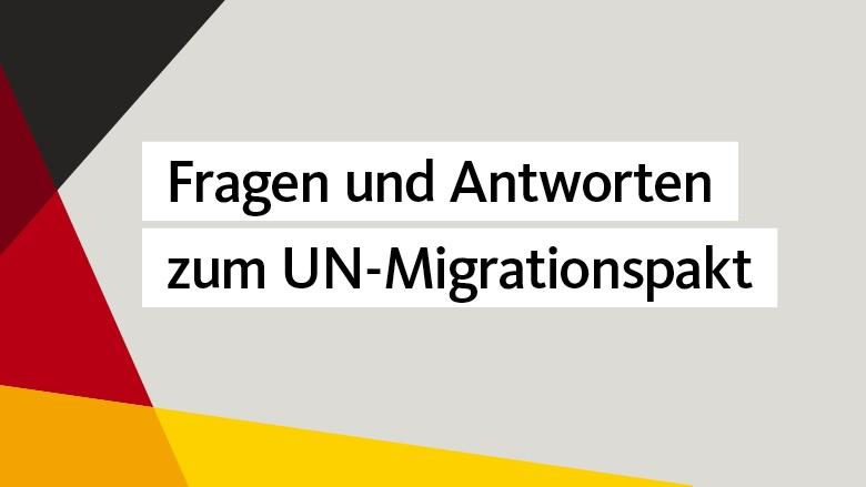 Fragen und Antworten zum UN-Migrationspakt