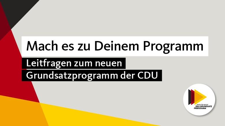 Leitfragen zum neuen Grundsatzprogramm der CDU