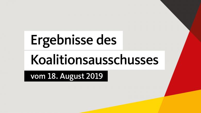 Ergebnisse des Koalitionsausschusses vom 18. August 2019