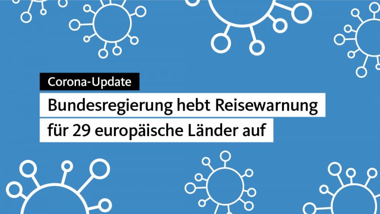 Ab 15. Juni: Reisewarnung für 29 europäische Länder wird aufgehoben