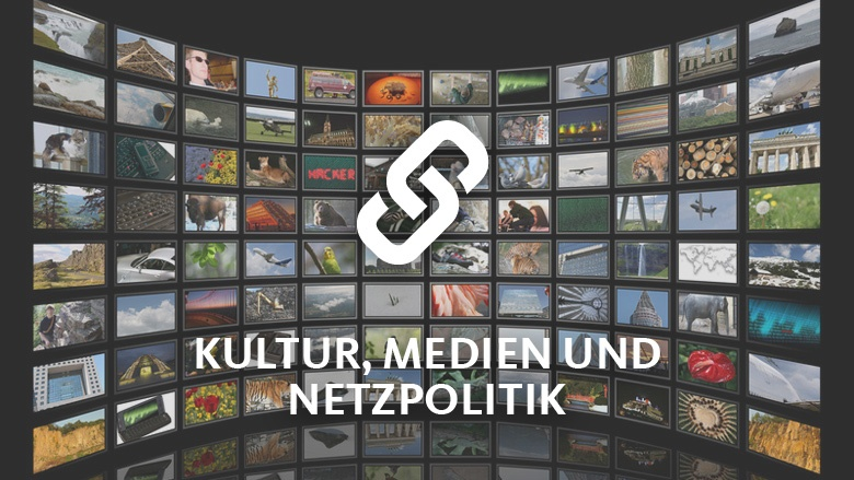 Kultur, Medien und Netzpolitik