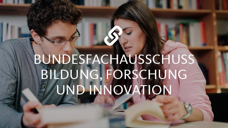 Bundesfachausschuss Bildung, Forschung und Innovation
