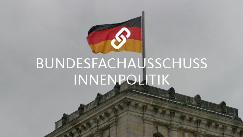 Bundesfachausschuss Innenpolitik