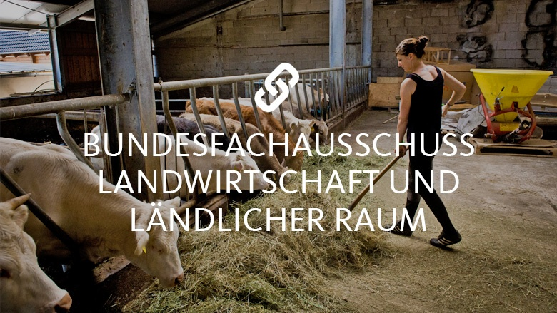 Bundesfachausschuss Landwirtschaft und ländlicher Raum