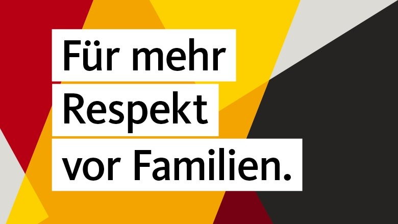 Für mehr Respekt vor Familien.