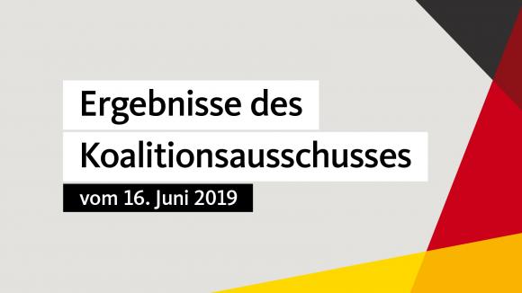 Ergebnisse des Koalitonsausschusses vom 16. Juni 2019