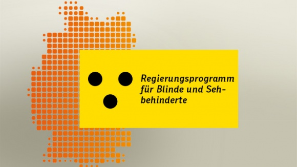 Das Regierungsprogramm für Blinde und Sehbehinderte