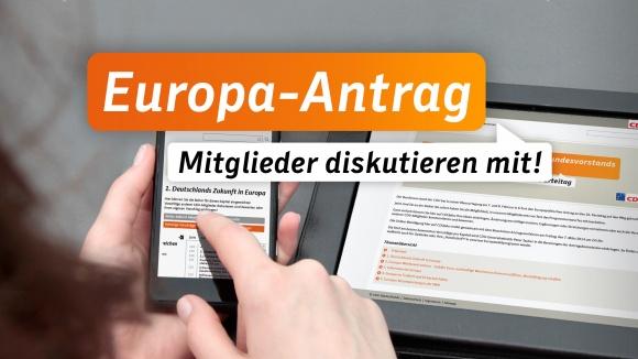 Exklusiv für CDU-Mitglieder: Schreiben Sie mit am Europa-Antrag!