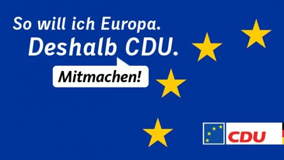 """So will ich Europa. Deshalb CDU."""
