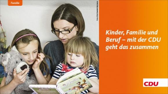 Kinder, Familie und Beruf - mit der CDU geht das zusammen