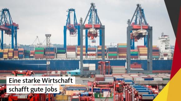Eine starke Wirtschaft schafft gute Jobs