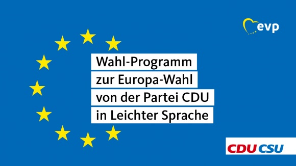 Wahl-Programm zur Europa-Wahl von der Partei CDU in Leichter Sprache