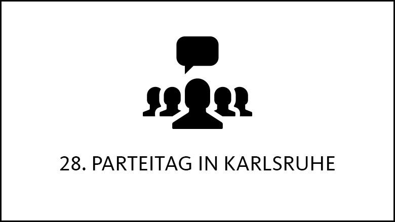 28. Parteitag in Karlsruhe