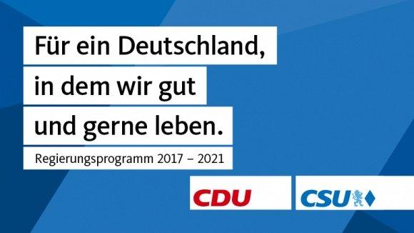 Wahlprogramm: Für ein Deutschland, in dem wir gut und gerne leben.