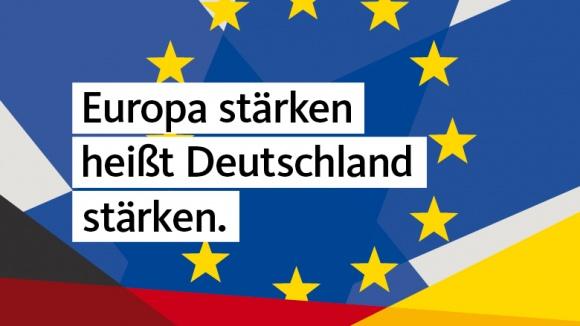 Europa stärken heißt Deutschland stärken!