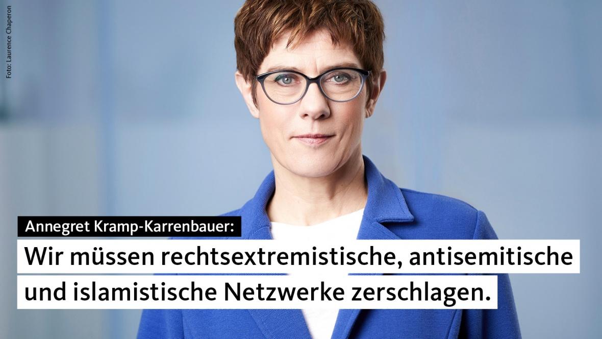 AKK: Wir müssen rechtsextremistische, antisemitische und auch islamistische Netzwerke zerschlagen.